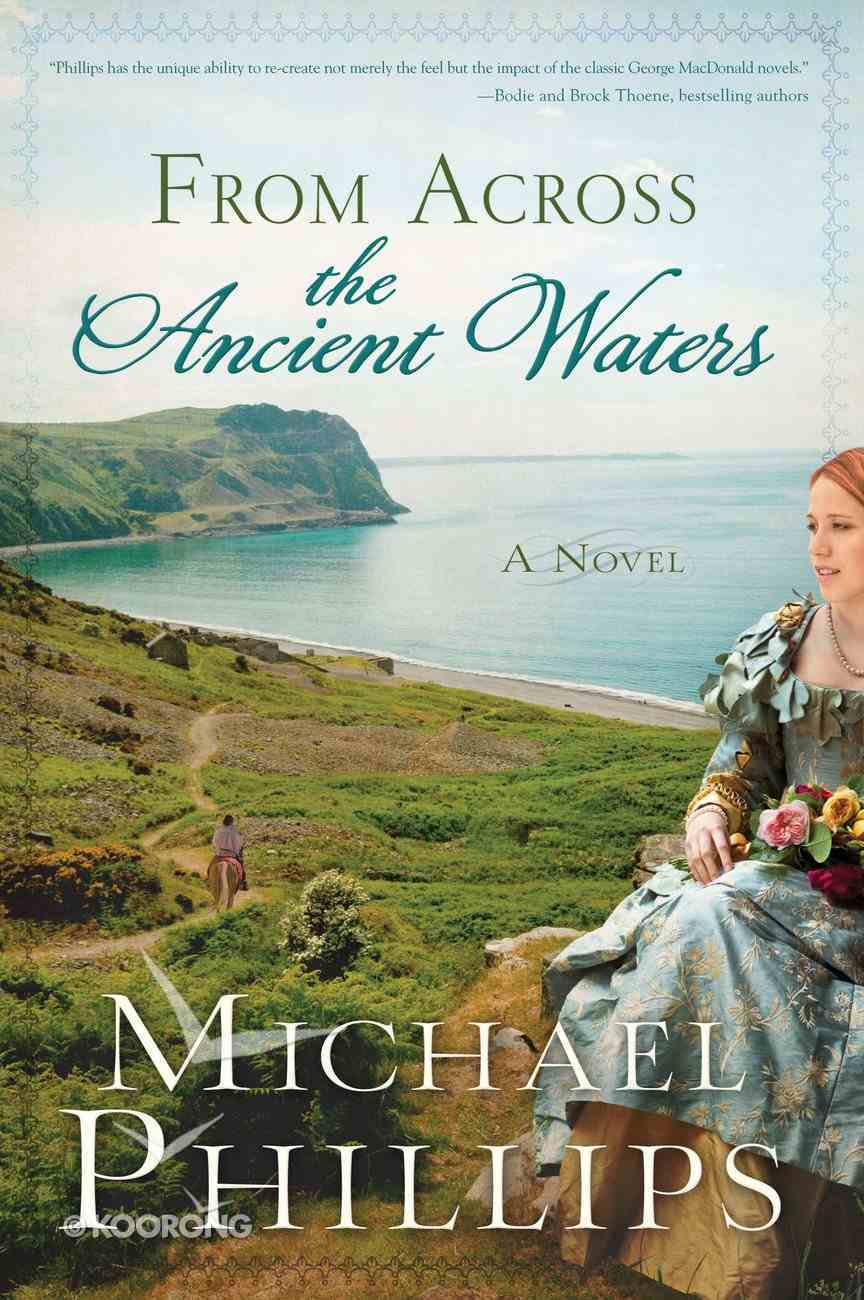 From Across the Ancient Waters (The Green Hills Of Snowdonia Series) eBook