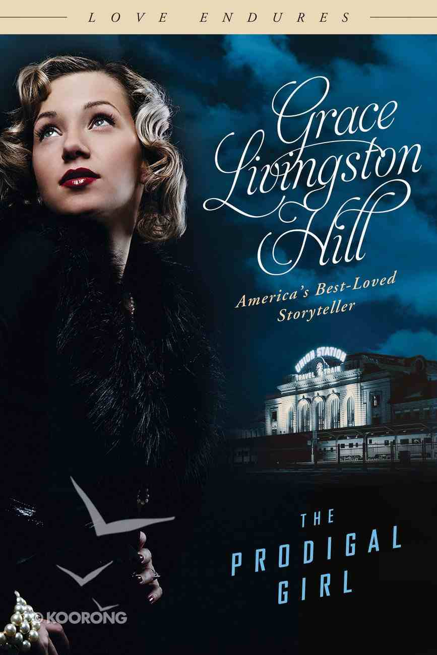 The Prodigal Girl (Love Endures Series) eBook
