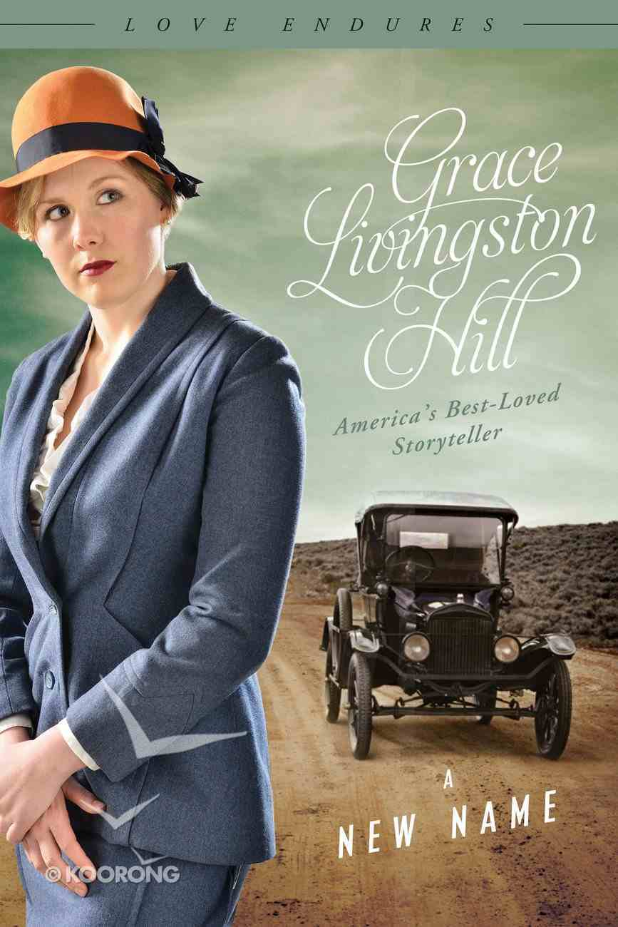 A New Name (#42 in Grace Livingston Hill Series) eBook