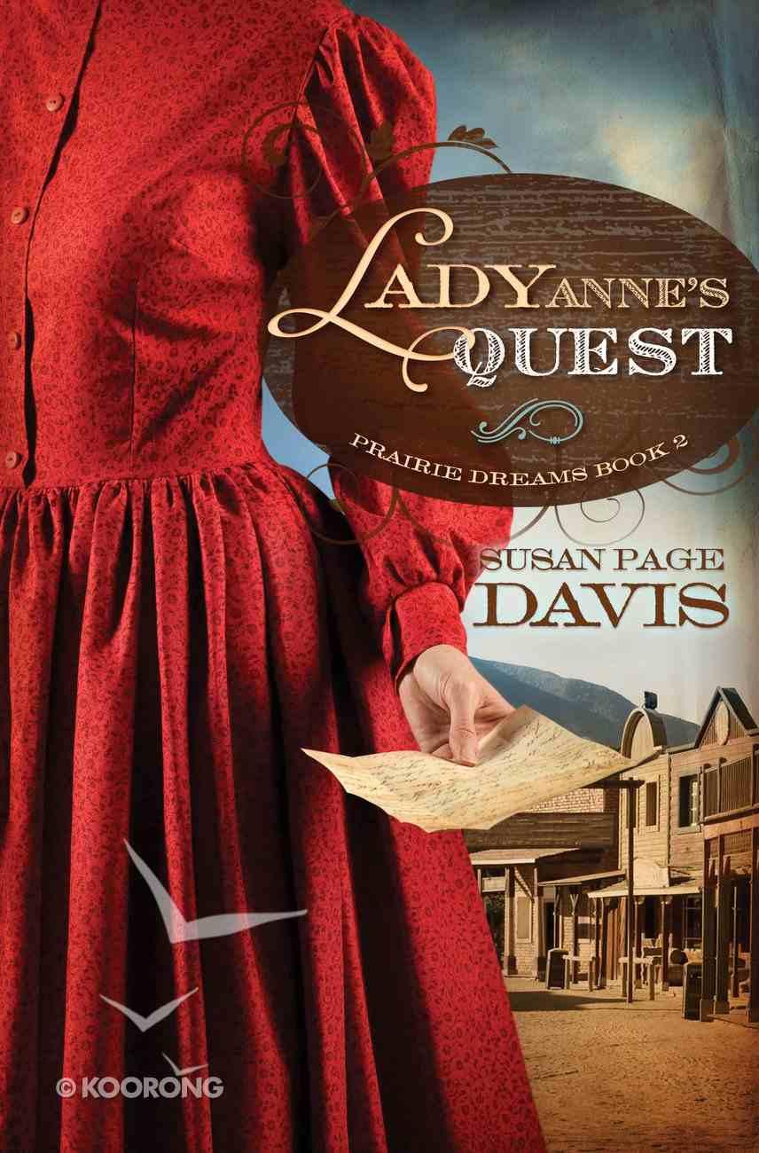 Lady Anne's Quest (#02 in Prairie Dreams Series) eBook