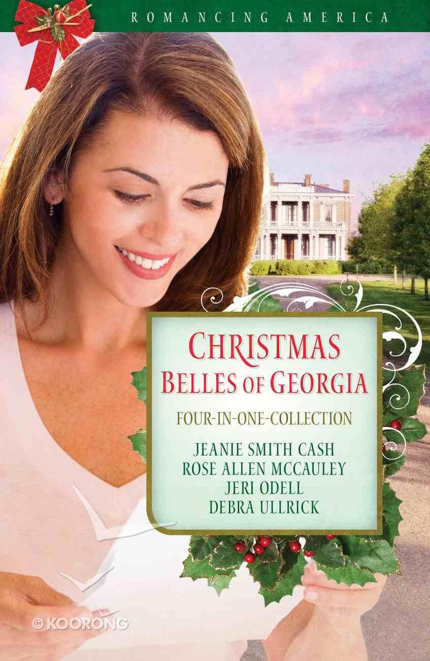 4in1: Romancing America: Christmas Belles of Georgia (Romancing America Series) eBook