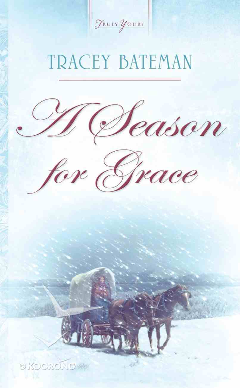A Season For Grace (Truly Yours Series) eBook