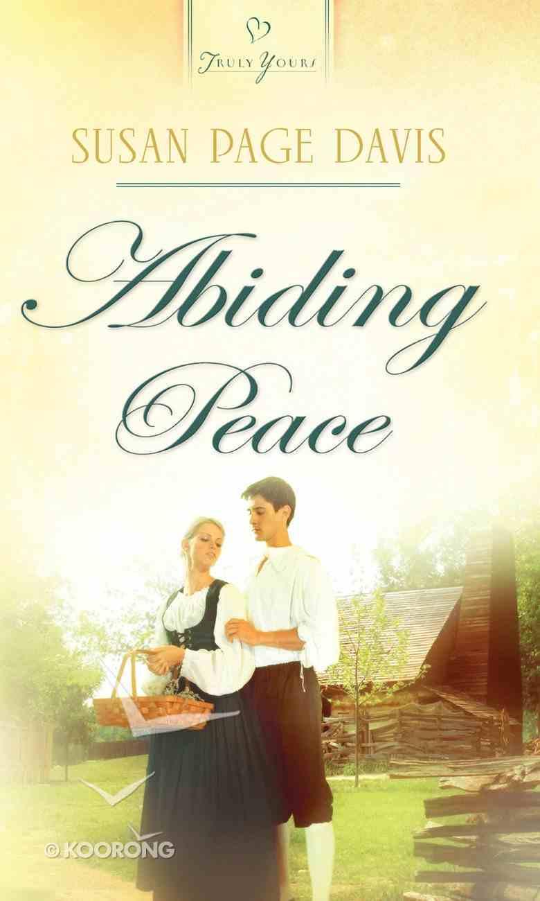 Abiding Peace (#827 in Heartsong Series) eBook