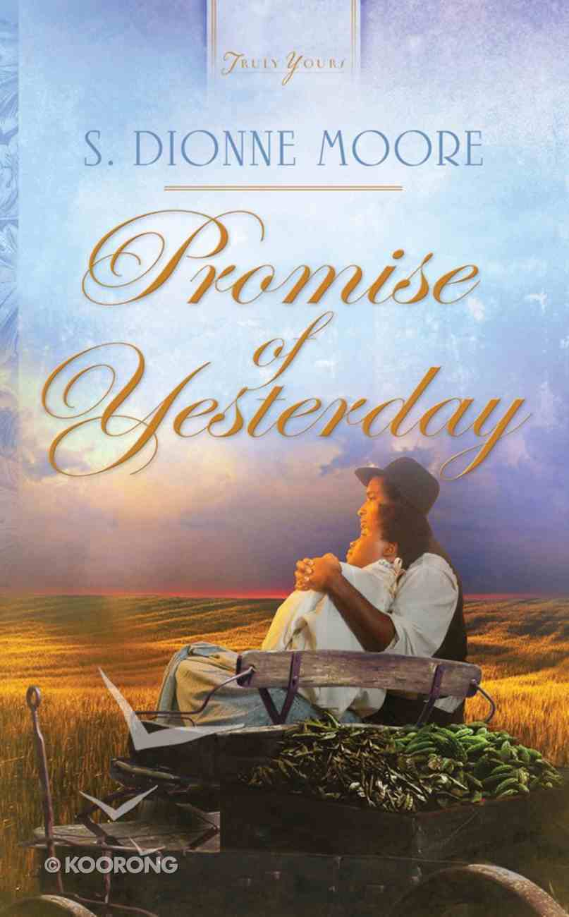 Promise of Yesterday (Truly Yours Series) eBook