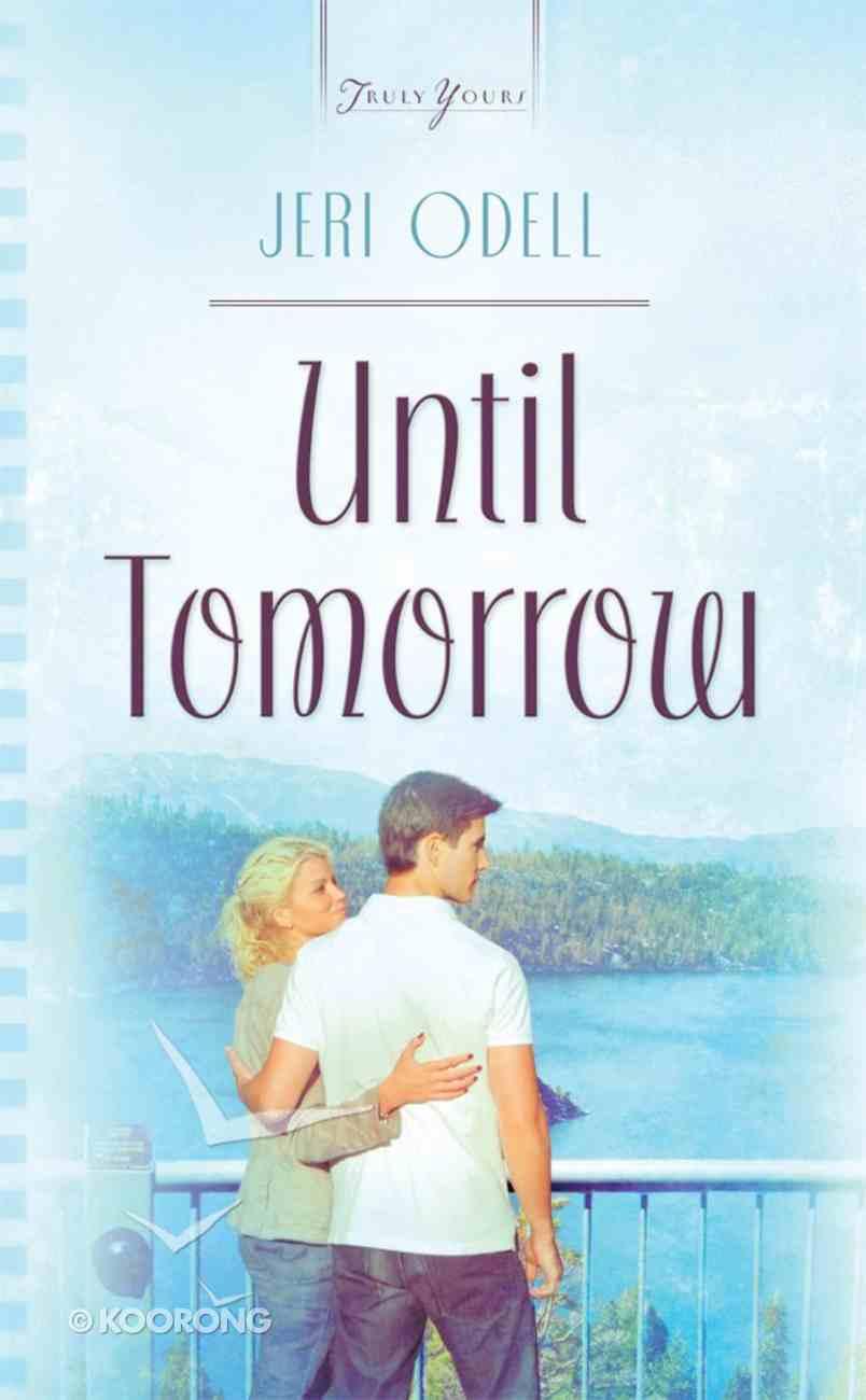 Cooper Siblings #03: Until Tomorrow (Heartsong Series) eBook