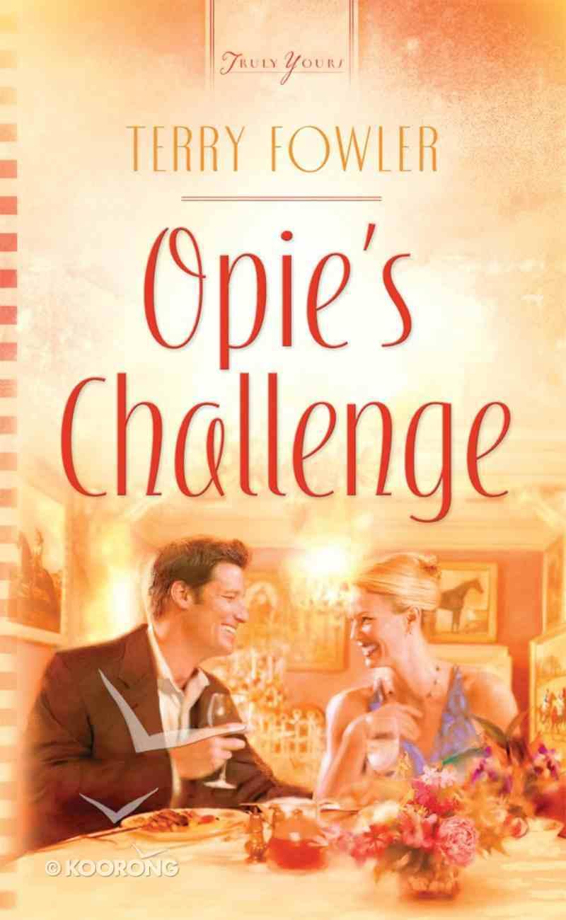 Opie's Challenge (Heartsong Series) eBook