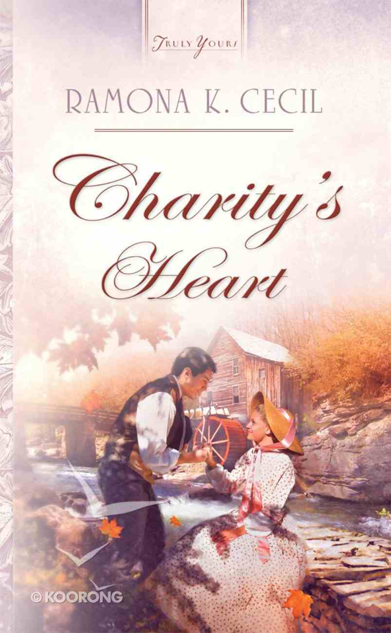 Charity's Heart (#832 in Heartsong Series) eBook