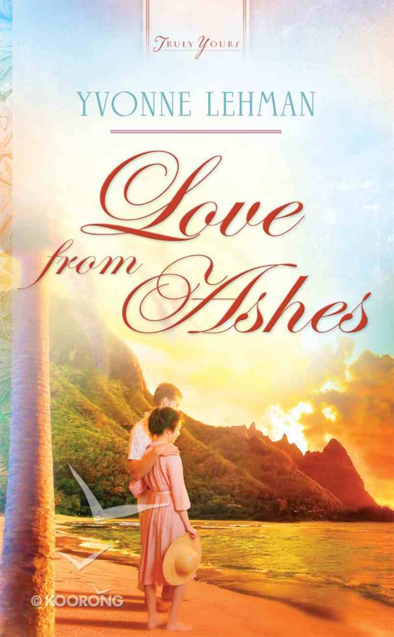 Love From Ashes (Heartsong Series) eBook