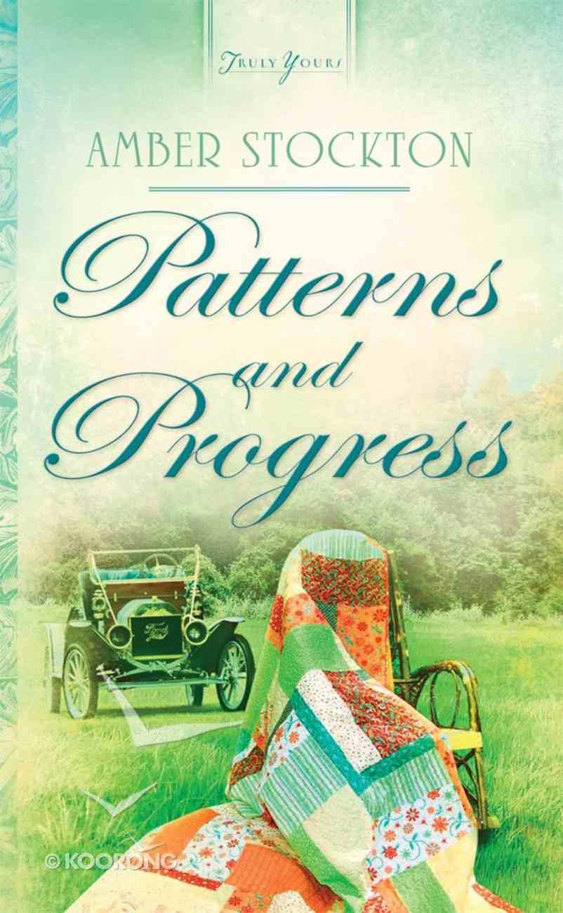 Patterns and Progress (Heartsong Series) eBook