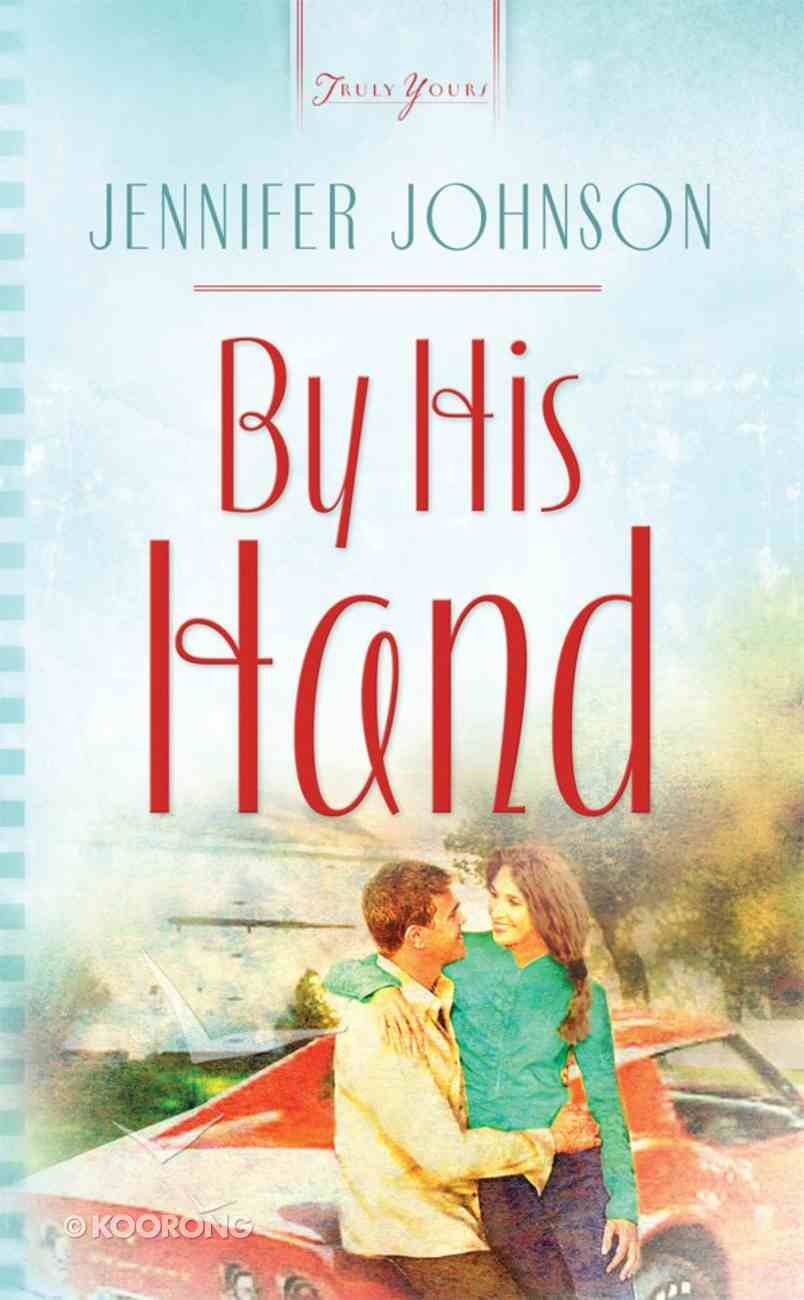 By His Hand (#725 in Heartsong Series) eBook