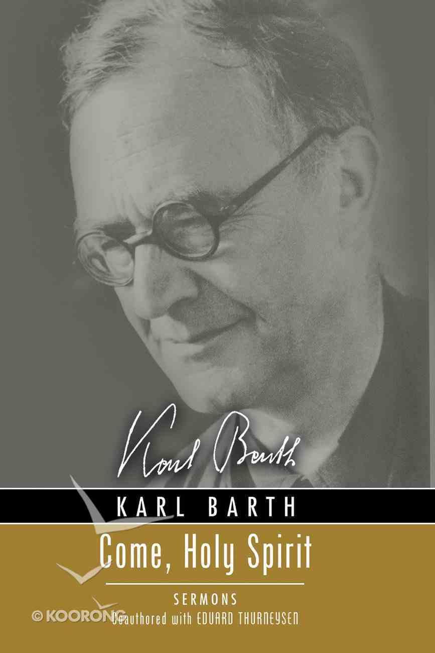 Come, Holy Spirit (Karl Barth Series) Paperback