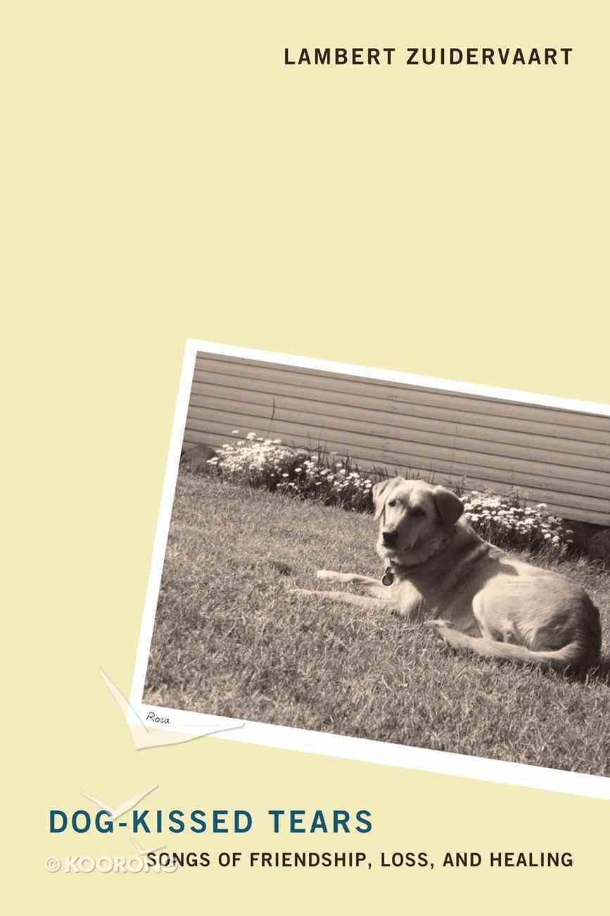 Dog-Kissed Tears Paperback