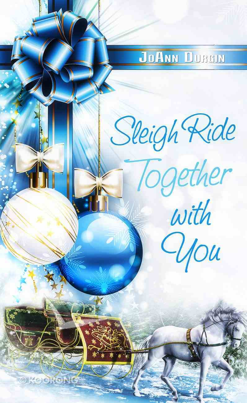 Sleigh Ride Together With You (Christmas Holiday Extravaganza Fiction Series) eBook