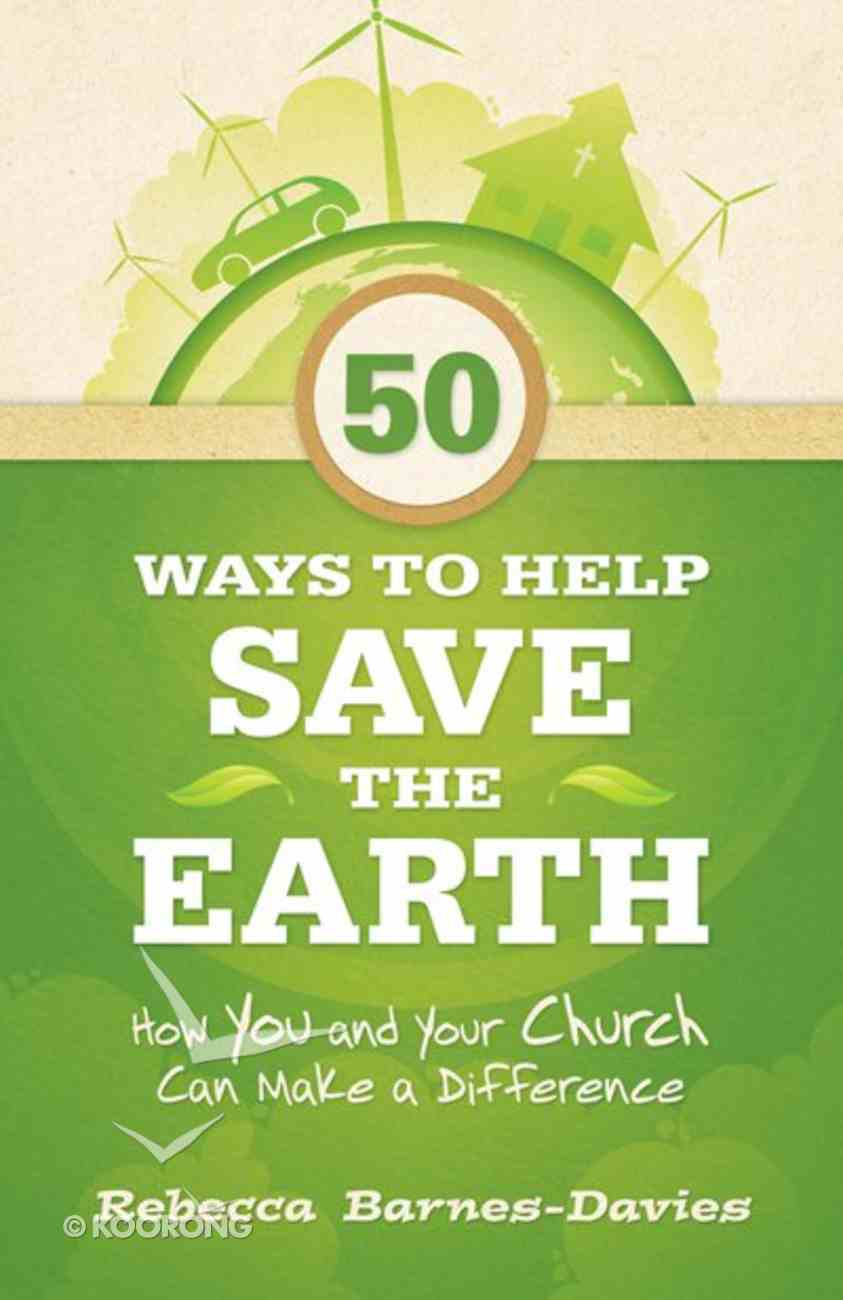 50 Ways to Help Save the Earth eBook
