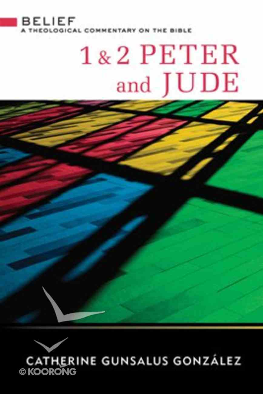 1 & 2 Peter and Jude (Belief: Theological Commentary On The Bible Series) eBook