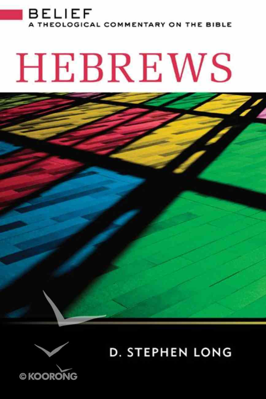 Hebrews (Belief: Theological Commentary On The Bible Series) eBook