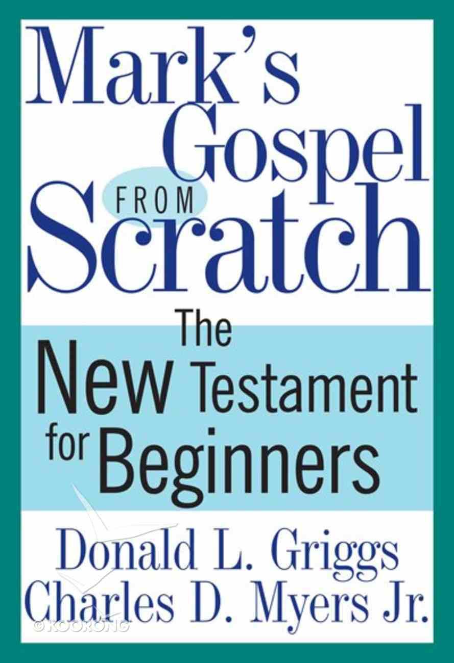 Mark's Gospel From Scratch eBook