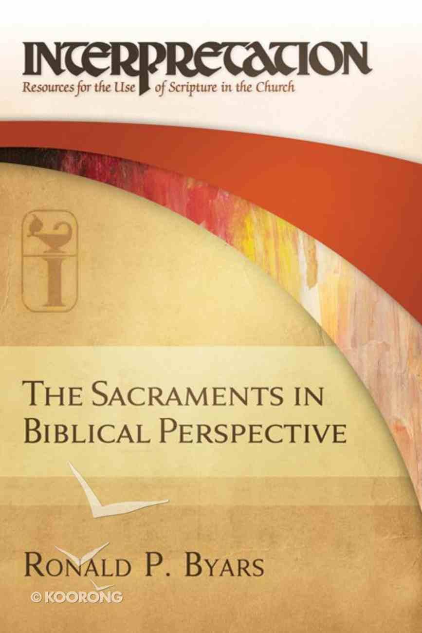 The Sacraments in Biblical Perspective eBook
