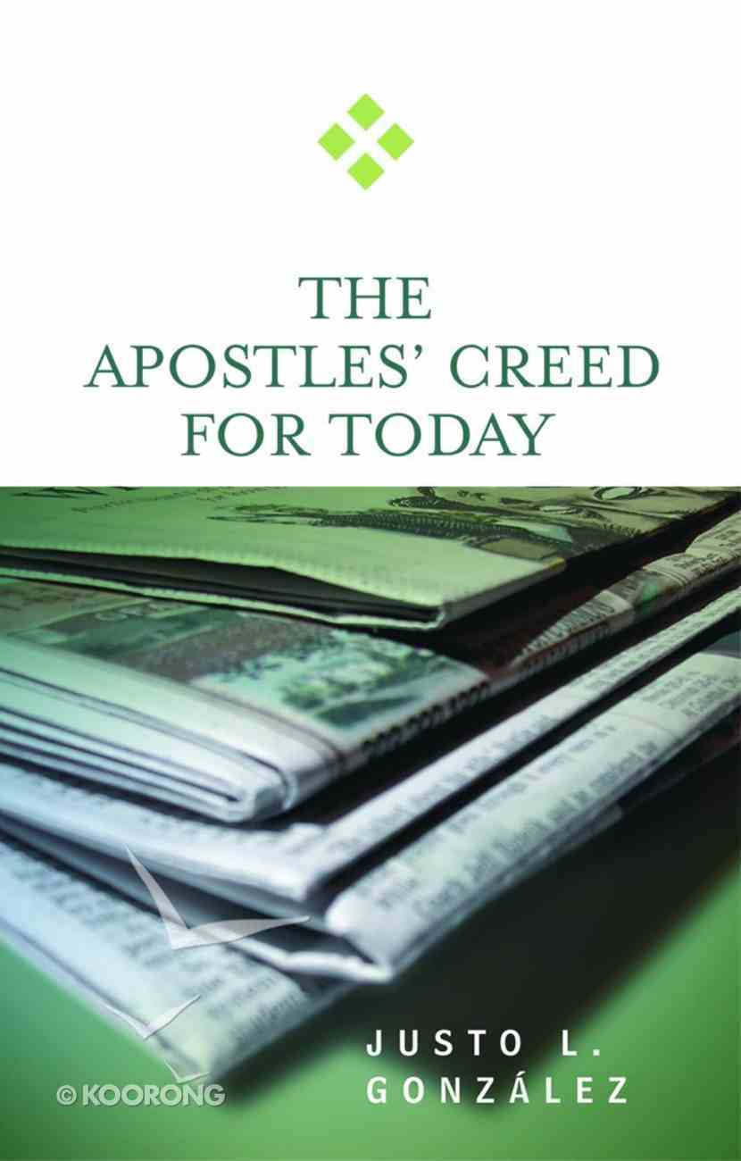 The Apostles' Creed For Today (For Today Series) eBook