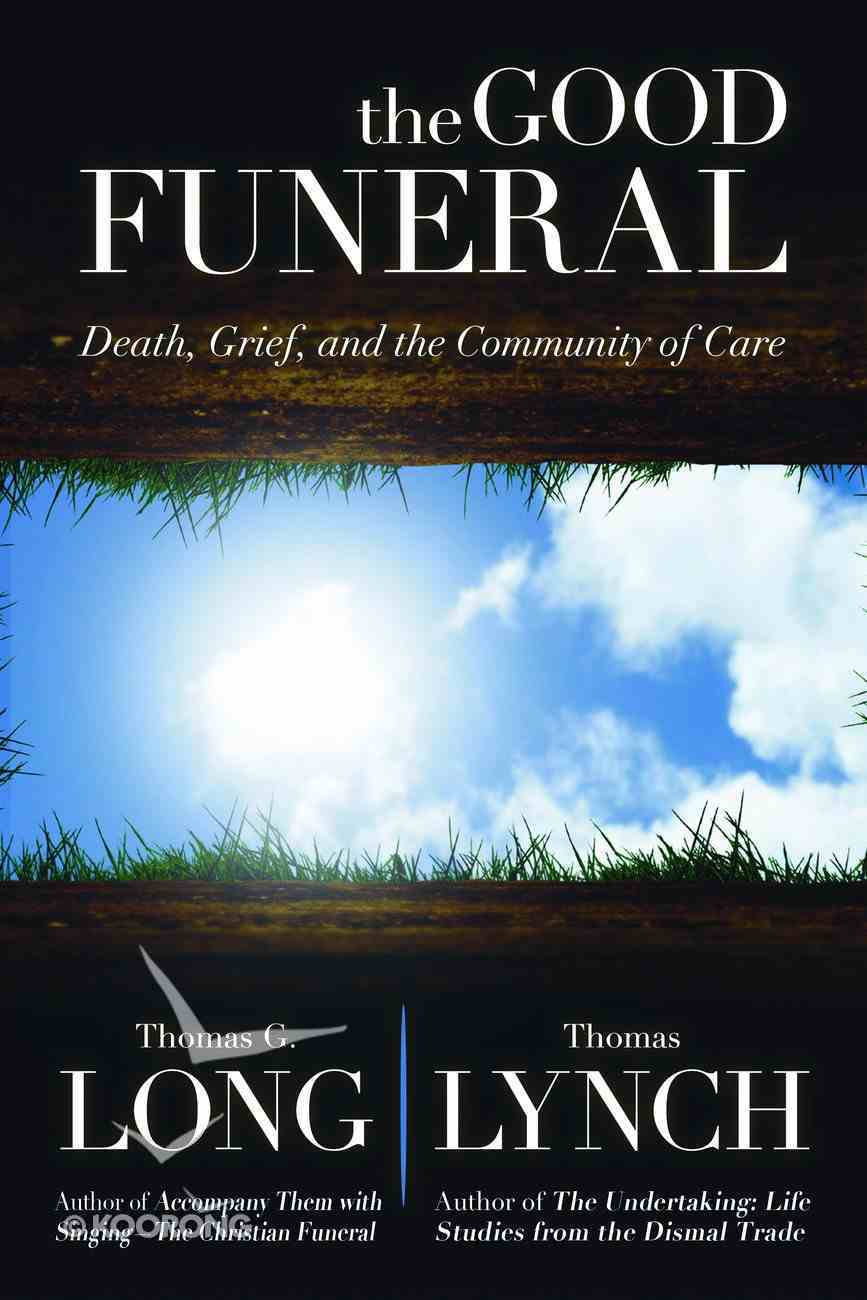 Good Funeral: The Death, Grief, and the Community of Care eBook