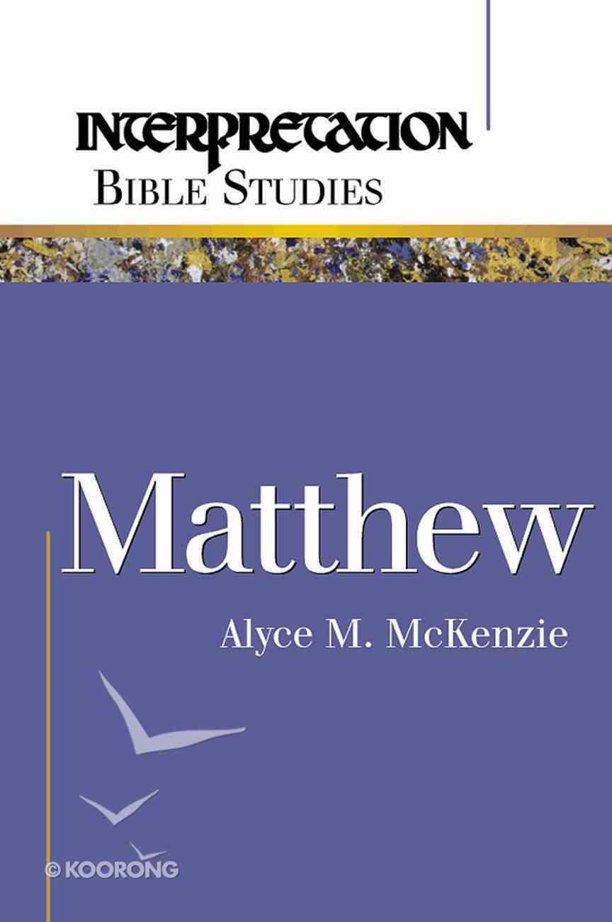 Matthew (Interpretation Bible Study Series) eBook