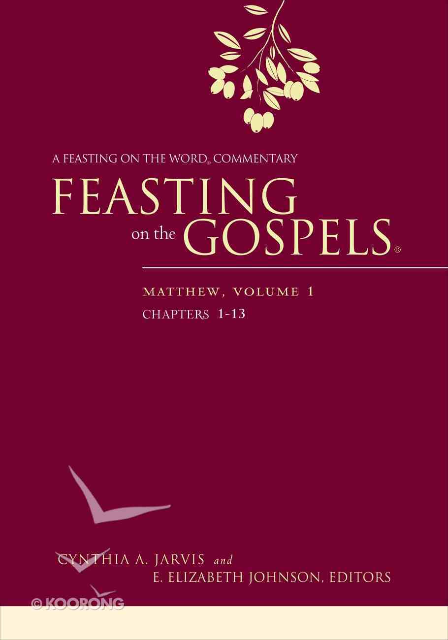 Feasting on the Gospels: Matthew #01: Chapters 1-13 (Feasting On The Word Commentary Series) eBook