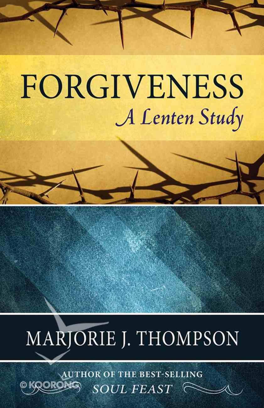 Forgiveness: A Lenten Study eBook