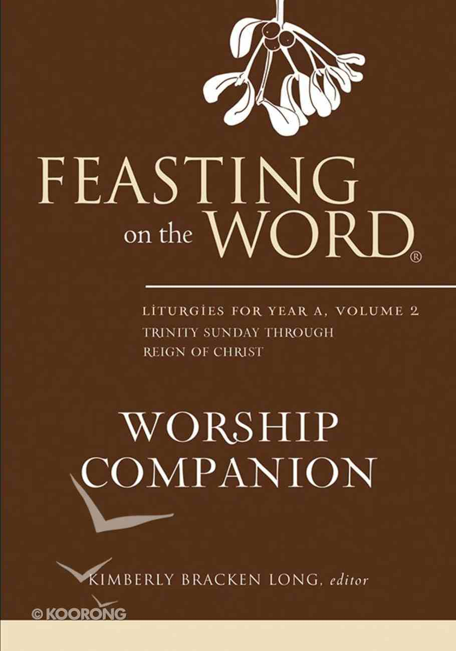 Feasting on the Word Worship Companion #02: Liturgies For Year a eBook