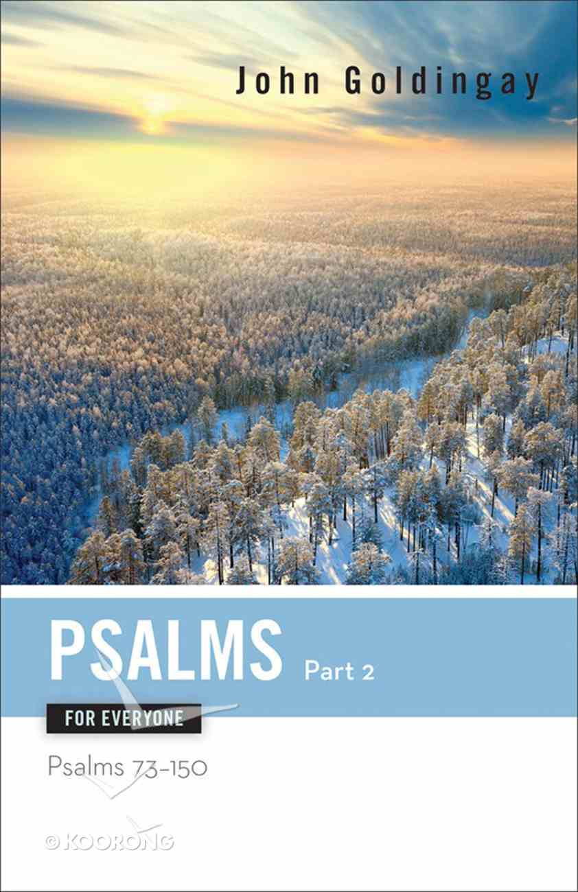 Psalms For Everyone, Part 2: Psalms 73-15 (Old Testament Guide For Everyone Series) eBook
