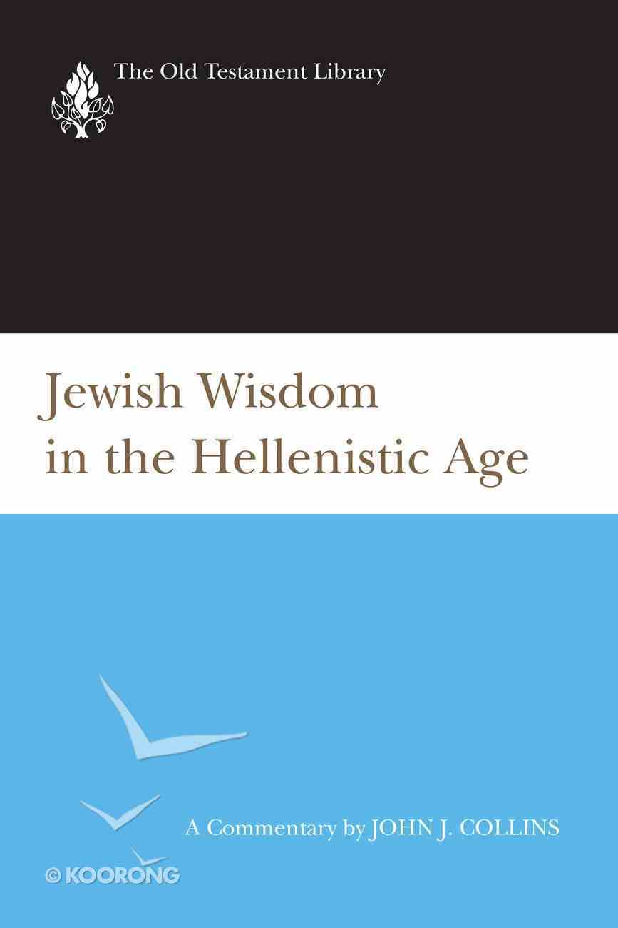 Jewish Wisdom in the Hellenistic Age (1997) (Old Testament Library Series) eBook