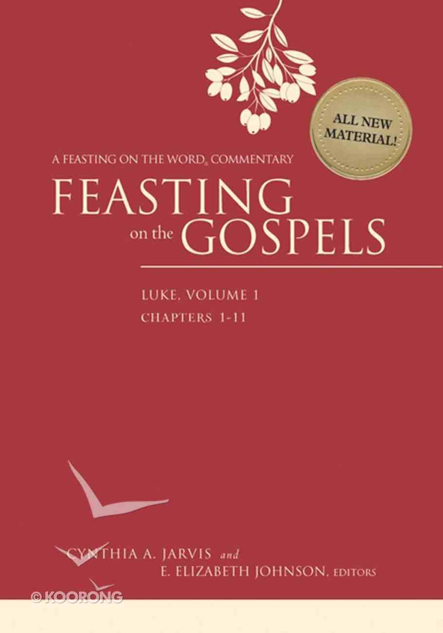 Feasting on the Gospels--Luke, Volume 1 (Feasting On The Word Commentary Series) eBook