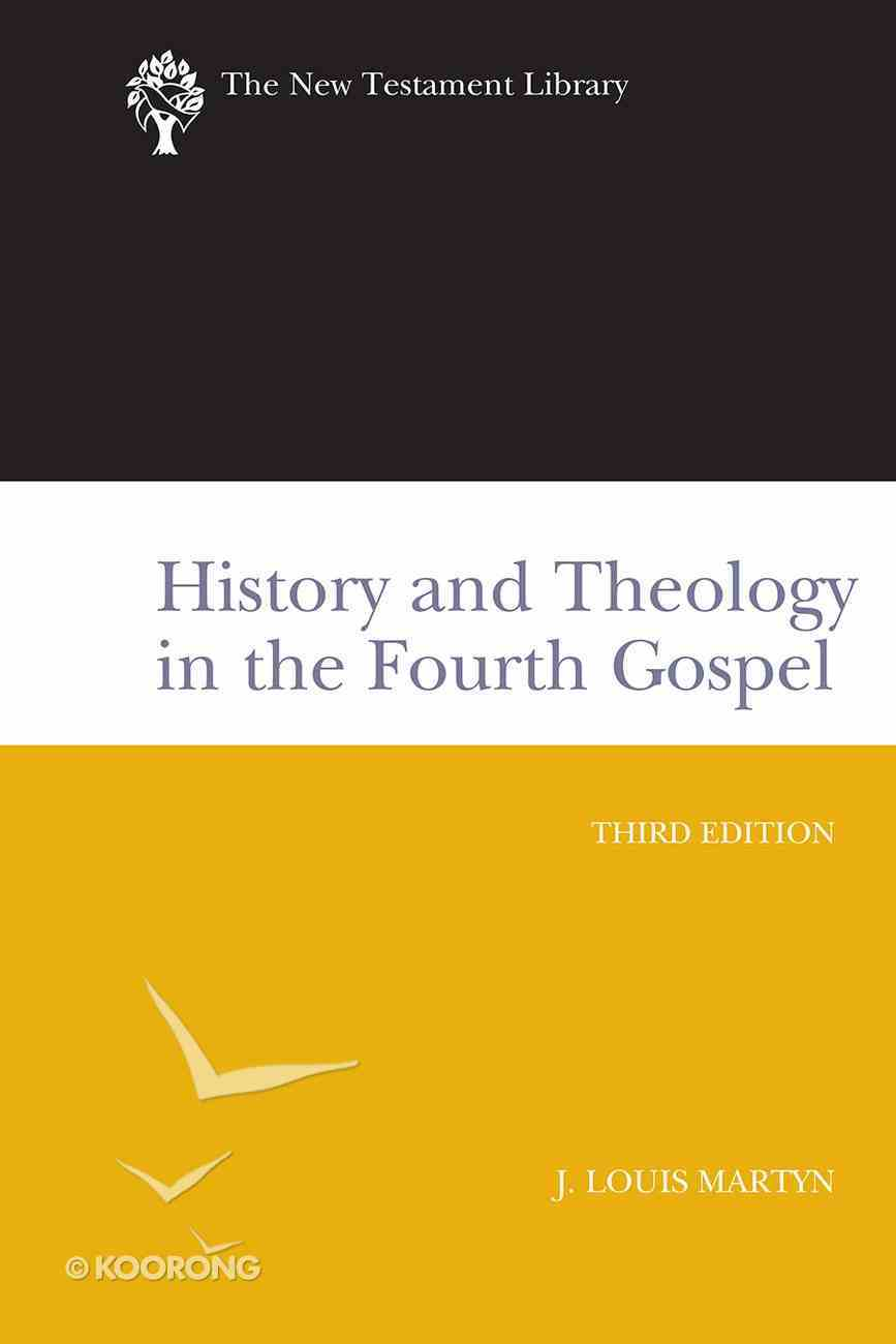 History and Theology in the Fourth Gospel (And Expanded) (New Testament Library Series) eBook