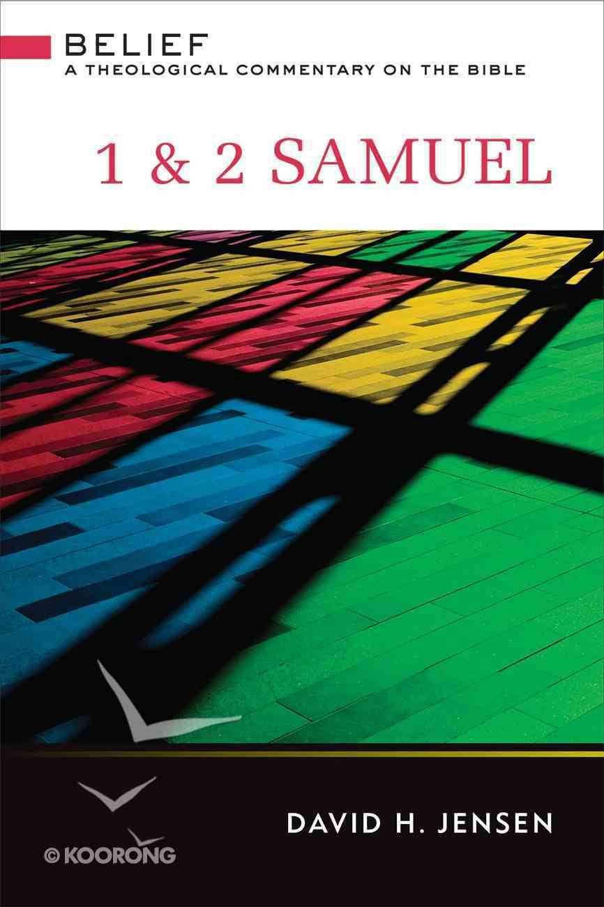 1 & 2 Samuel (Belief: Theological Commentary On The Bible Series) eBook