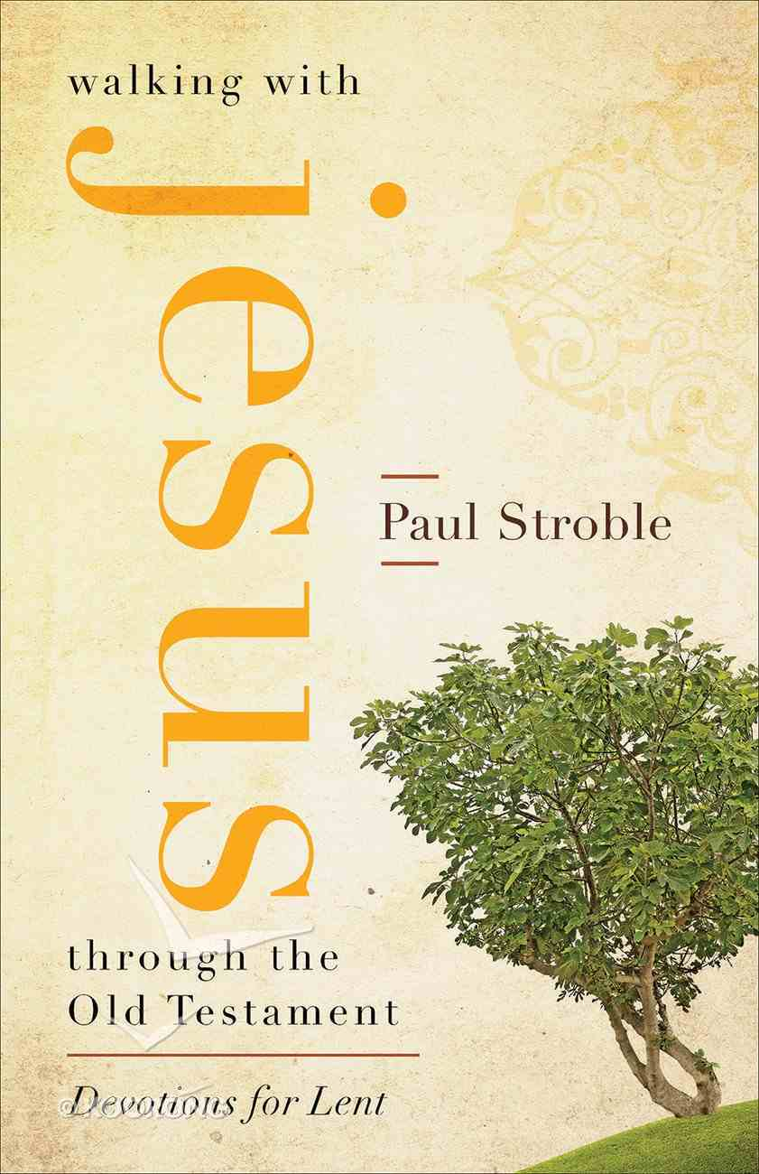 Walking With Jesus Through the Old Testament eBook
