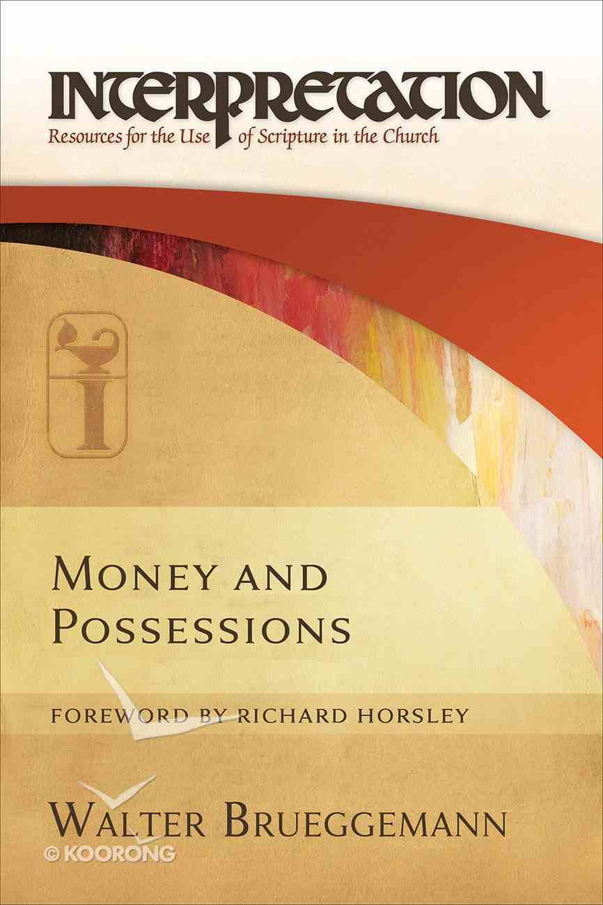 Money and Possessions (Interpretation: Resources For The Use Of Scripture In The Church Series) eBook