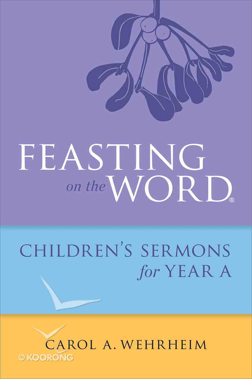 Feasting on the Word Childrens's Sermons For Year a eBook
