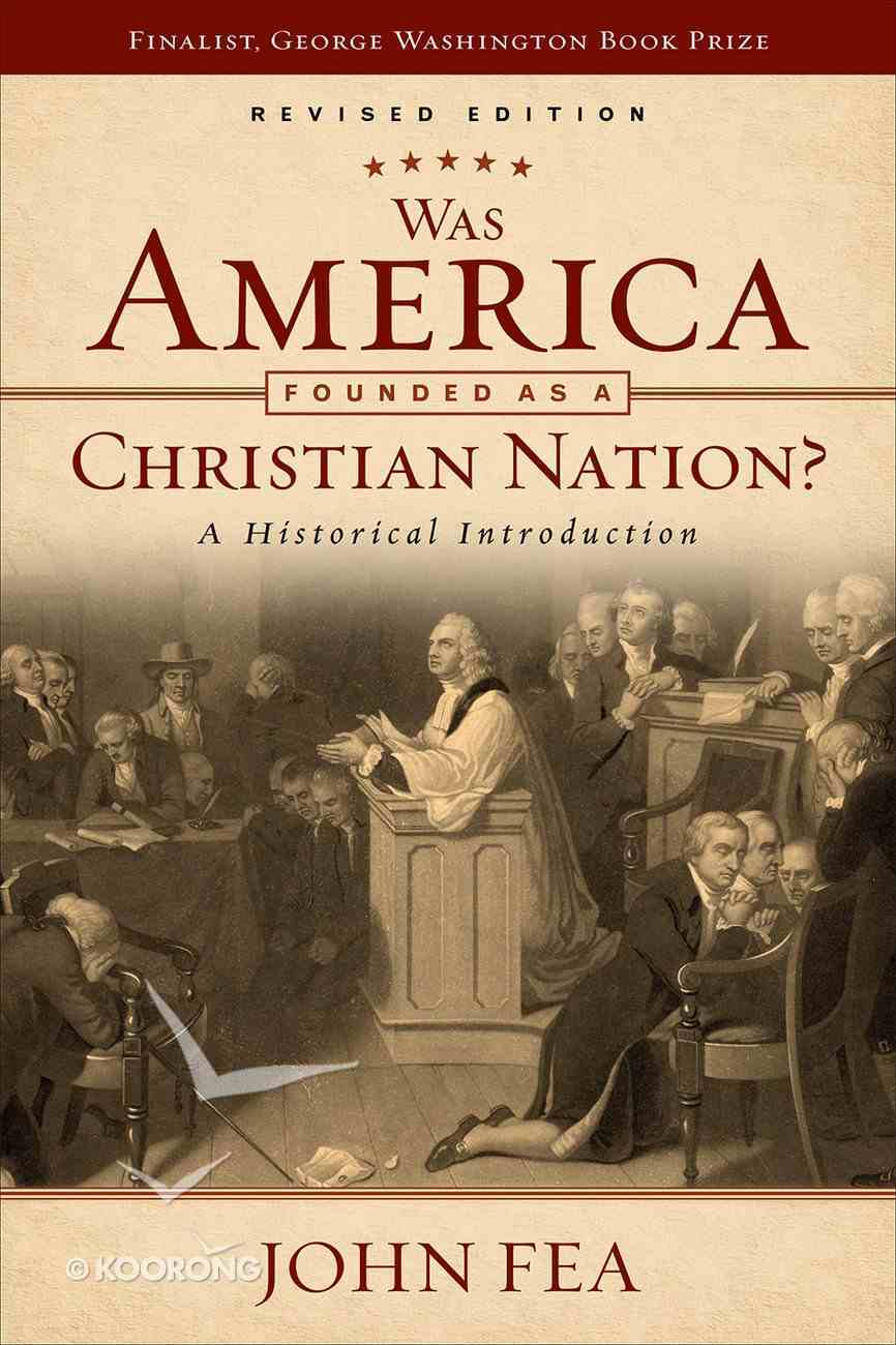 Was America Founded as a Christian Nation? Revised Edition eBook