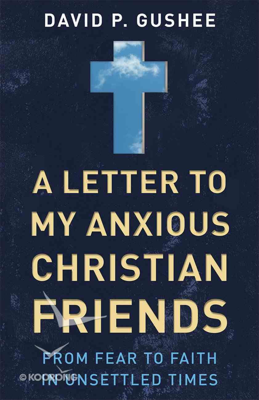 A Letter to My Anxious Christian Friends eBook