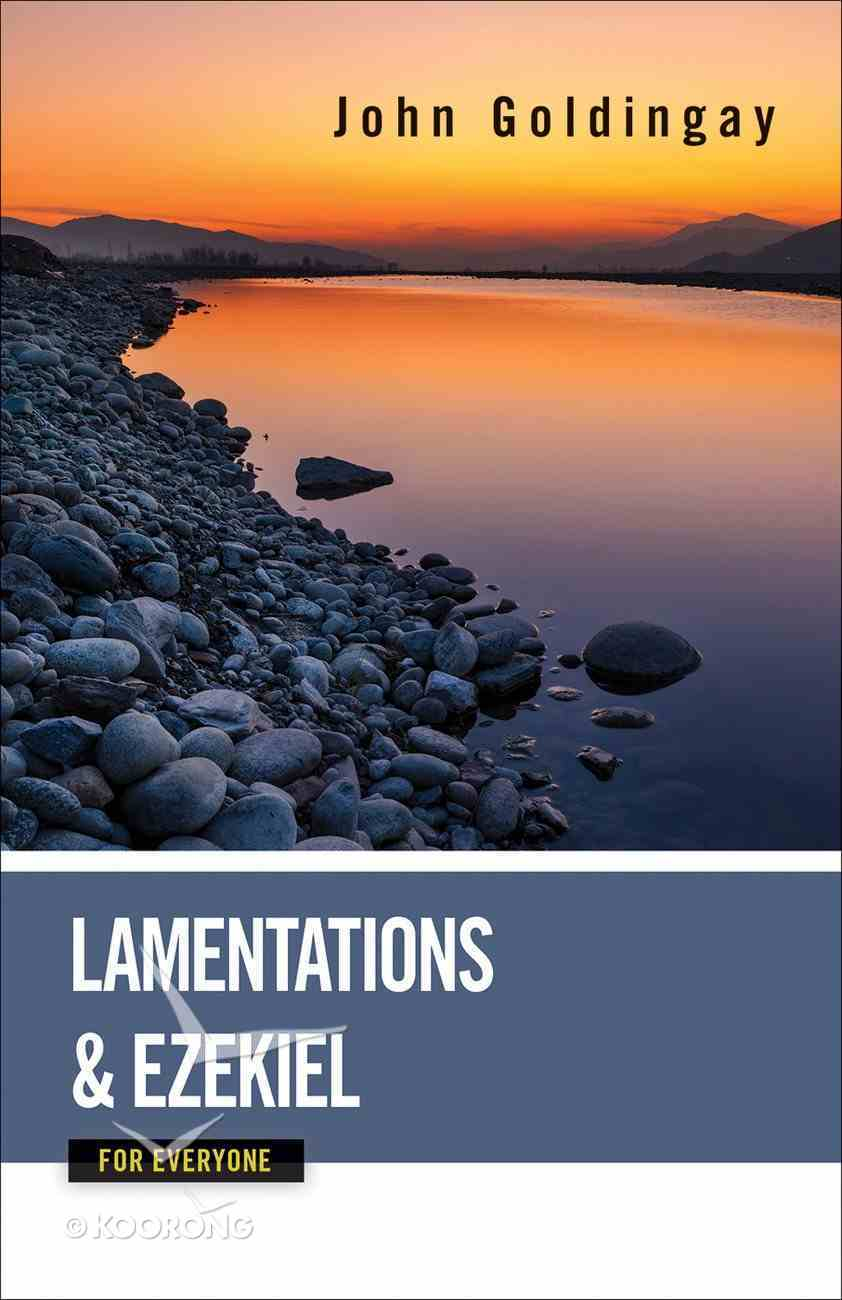 Lamentations and Ezekiel For Everyone (Old Testament Guide For Everyone Series) eBook