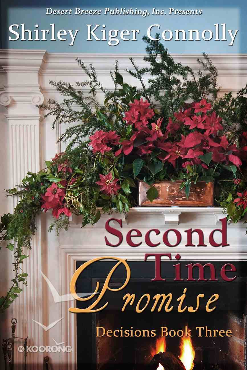 Second Time Promise (#03 in Decisions Series) eBook
