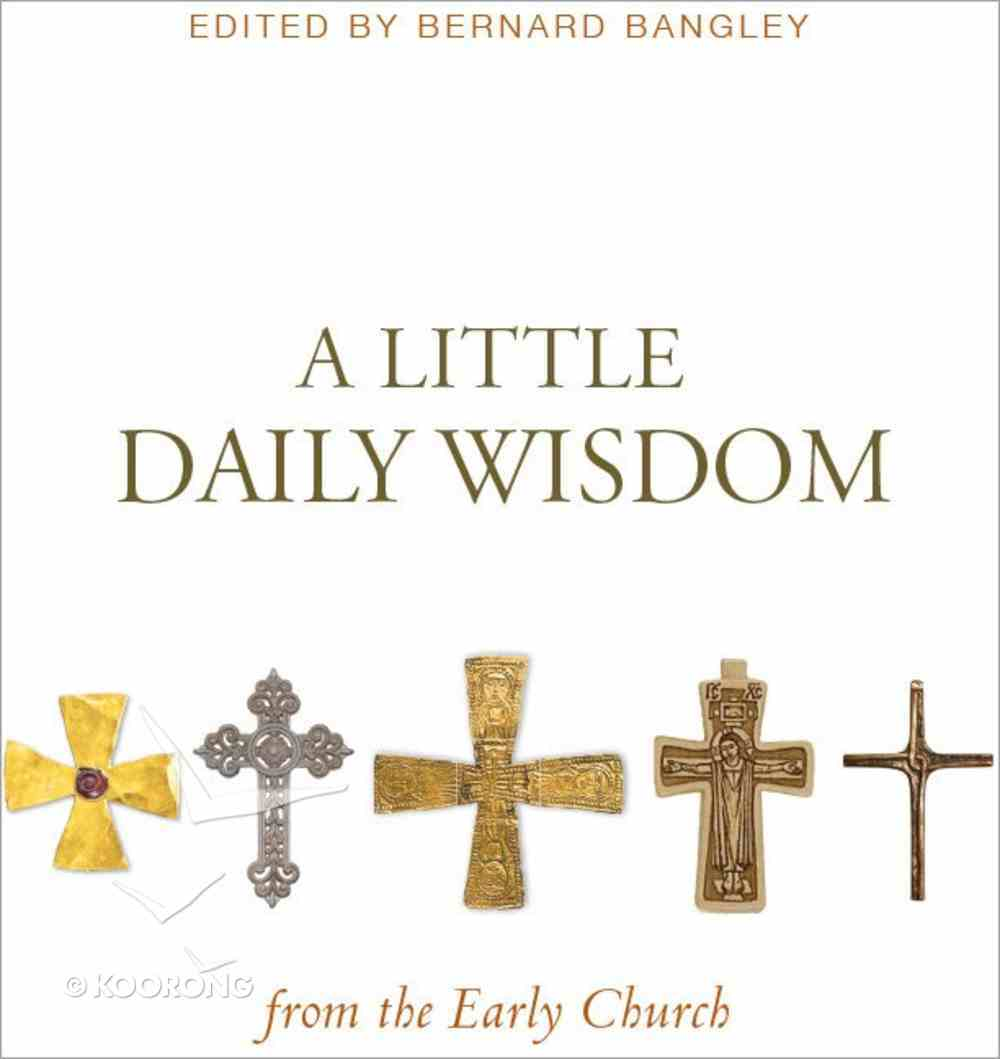 A Little Daily Wisdom From the Early Church eBook