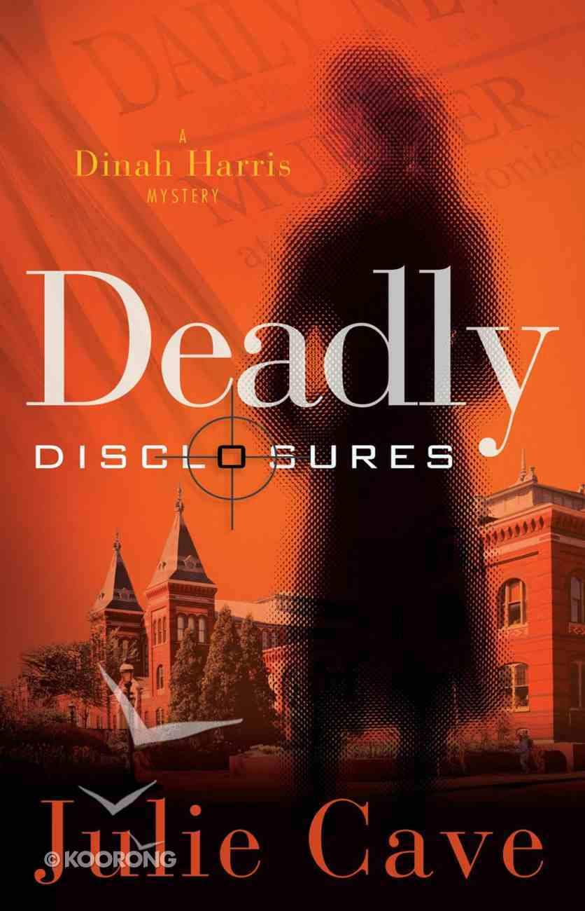 Deadly Disclosures (#01 in A Dinah Harris Series) eBook