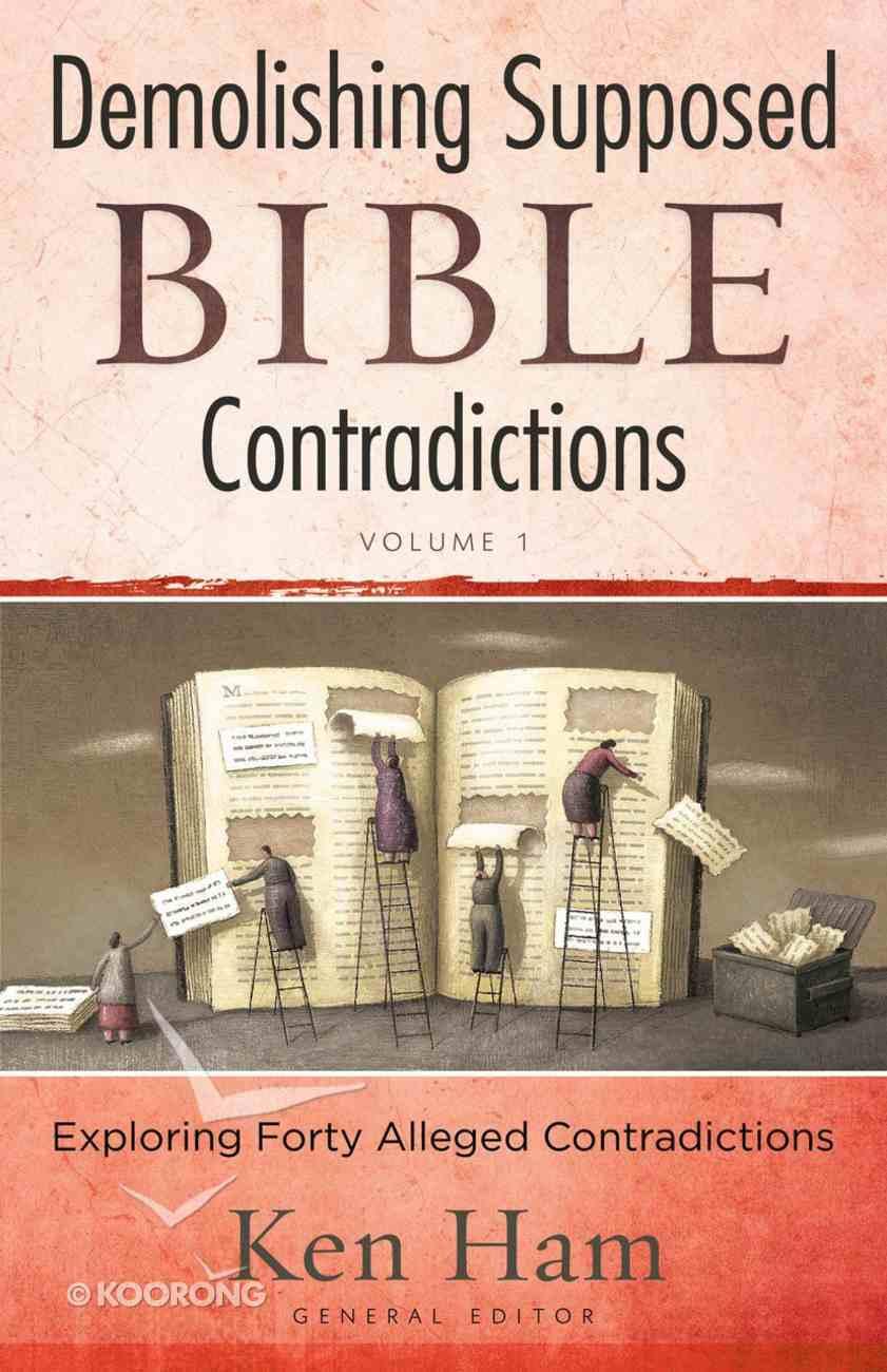 Demolishing Supposed Bible Contradictions (Vol 1) eBook