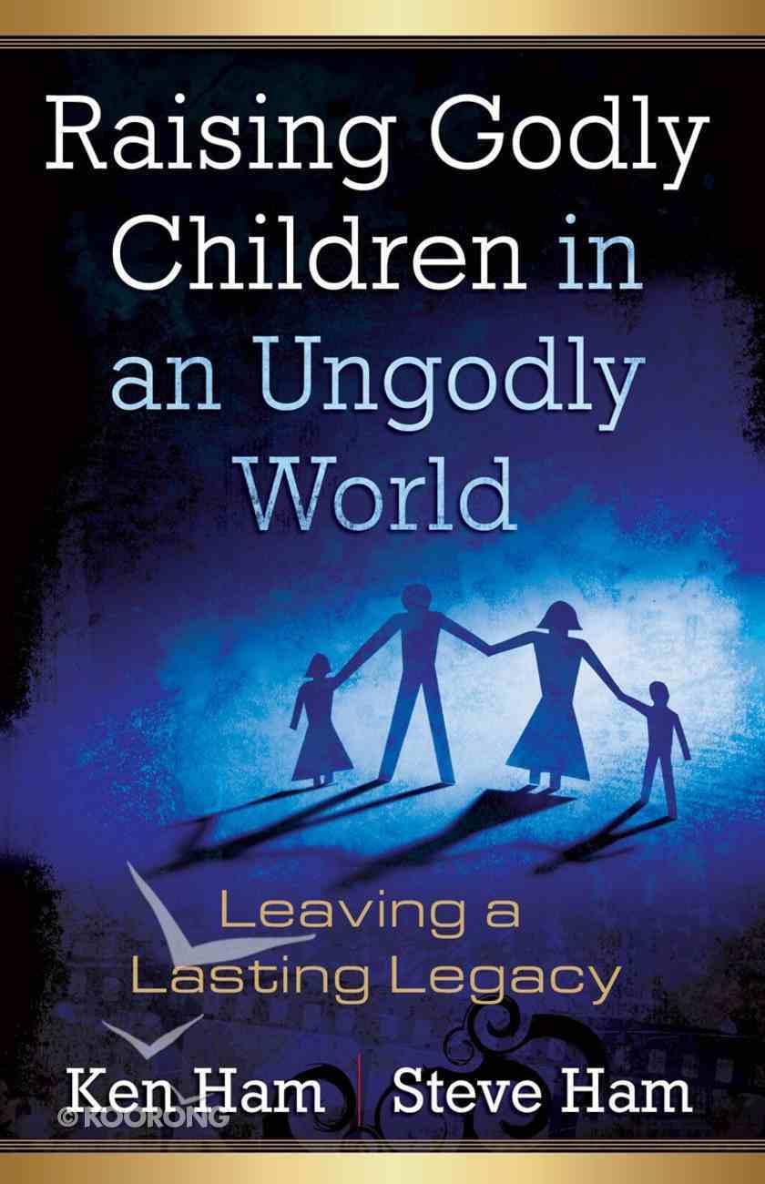 Raising Godly Children in An Ungodly World eBook