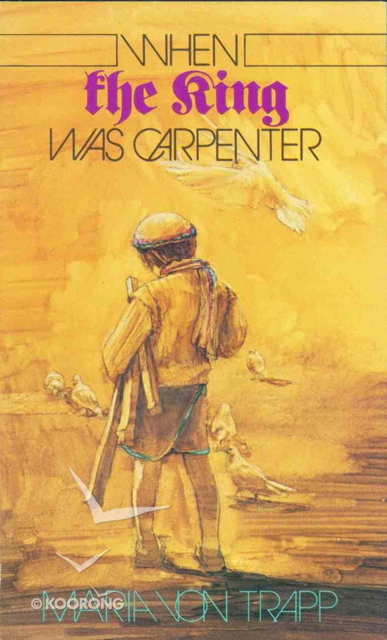 When the King Was Carpenter eBook