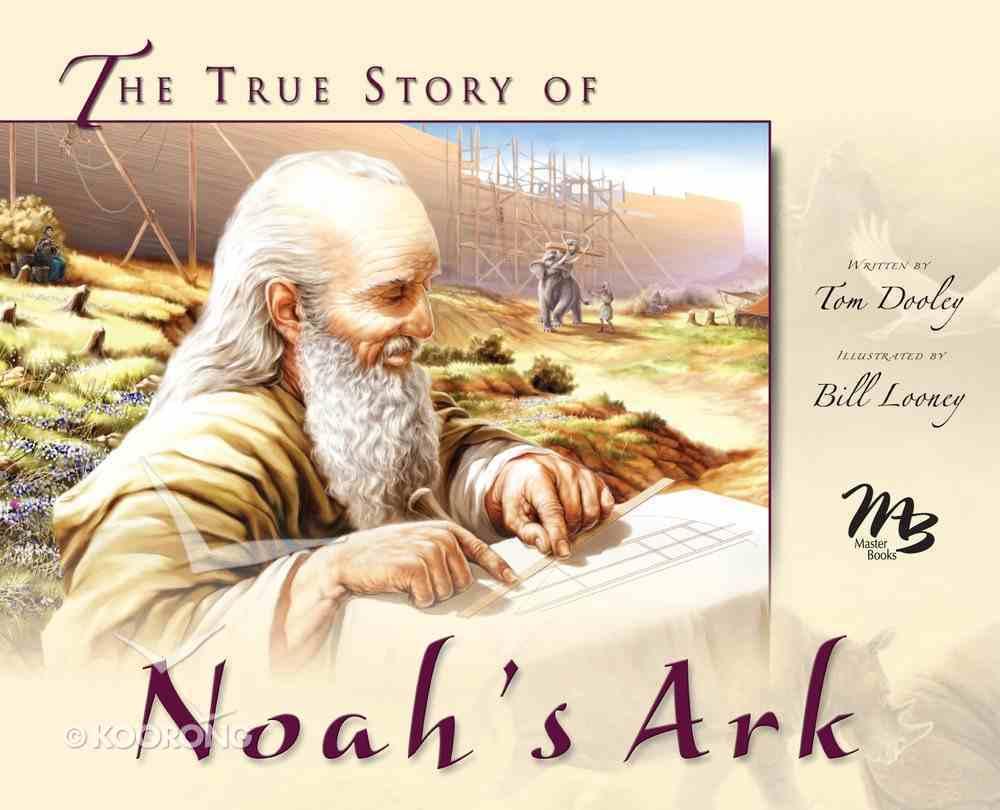 The True Story of Noah's Ark eBook