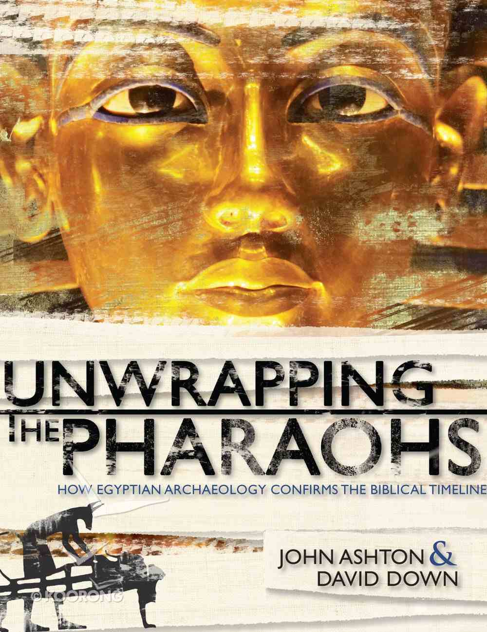 Unwrapping the Pharaohs (With Dvd) eBook