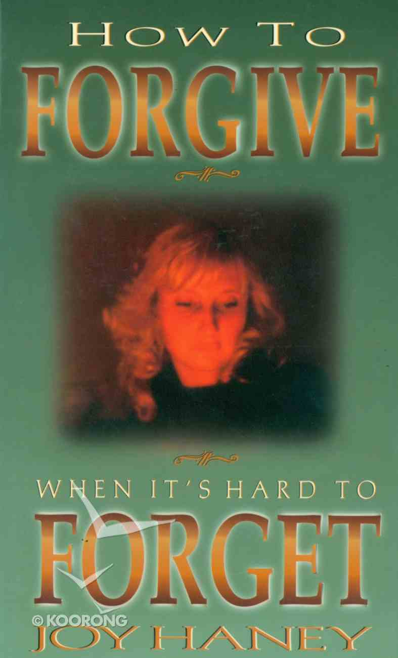 How to Forgive When It's Hard to Forget eBook