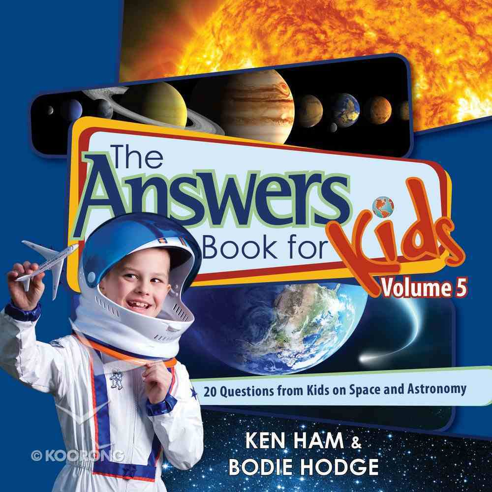 Answers Book For Kids #05: Kids on Space and Astronomy eBook