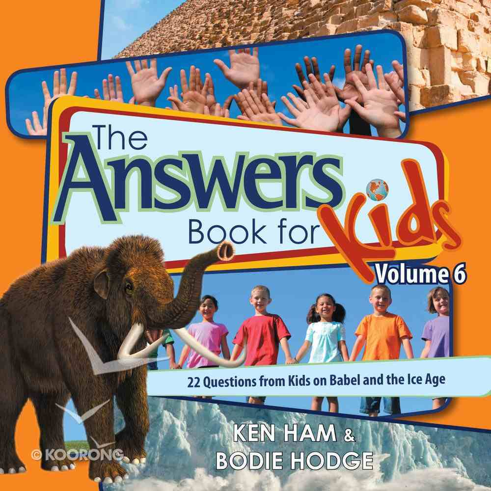 Answers Book For Kids #06: Babel and the Ice Age eBook